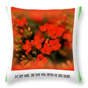 Flower And Time Quote Throw Pillow