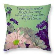 Flowers Are The Sweetest Thing Throw Pillow