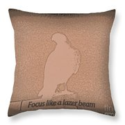 Focus Like A Lazer Beam Throw Pillow
