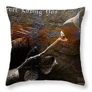 Forever Loving You Throw Pillow