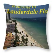 Fort Lauderdale Welcome Throw Pillow