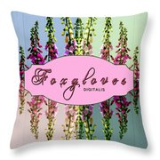 Foxgloves Times 4 Throw Pillow by Margaret Newcomb