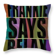 Frankie Says Relax Frankie Goes To Hollywood Throw Pillow
