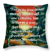 Freedom Quotes From Nelson Mandela Throw Pillow