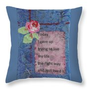 Gave Up Living Right Way - 2 Throw Pillow