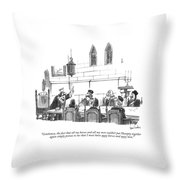 Gentlemen, The Fact That All My Horses And All Throw Pillow by Dana Fradon