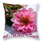 Get Well Soon - Louise Dahlia - Pink Flower Throw Pillow