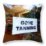 Gone Tanning Throw Pillow