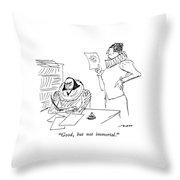 Good, But Not Immortal Throw Pillow