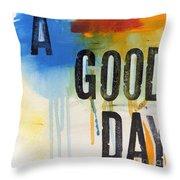 Good Day Throw Pillow