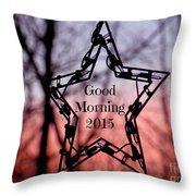 Good Morning 2015 Throw Pillow