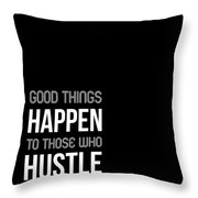 Good Thing Happen Poster Black And White Throw Pillow
