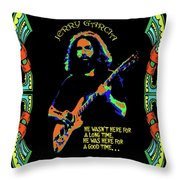 Good Times With Jerry Throw Pillow