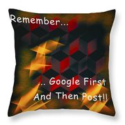 Google First Then Post Throw Pillow