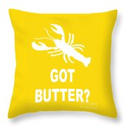 Got Butter Lobster Throw Pillow