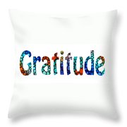 Gratitude 1 - Inspirational Art Throw Pillow