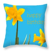 Happy Birthday Jonquils Throw Pillow