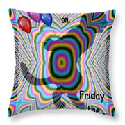 Happy Birthday On Friday The 13th Throw Pillow