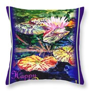Happy Birthday Water Lilies  Throw Pillow
