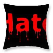 Hate Bllod Text Black Throw Pillow