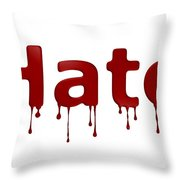 Hate Blood Text Throw Pillow