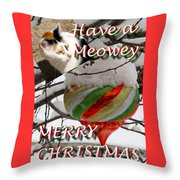 Have A Meowey Merry Christmas Throw Pillow