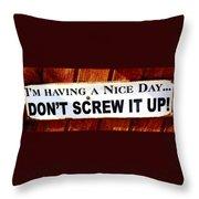 Having A Nice Day Throw Pillow