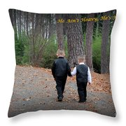 He Aint Heavy/ Hes My Brother Throw Pillow