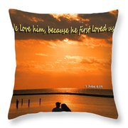 He Loved Us First Throw Pillow