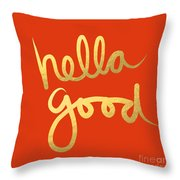 Hella Good In Orange And Gold Throw Pillow
