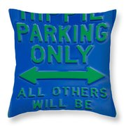 Hippie Parking Only Sign Throw Pillow
