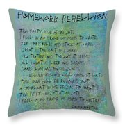 Homework Rebellion Throw Pillow