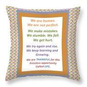 Humans Mistakes Stumble Grow Life Priceless Opportunity Background Designs  And Color Tones N Color  Throw Pillow