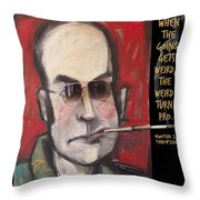 Hunter S. Thompson Weird Quote Poster Throw Pillow