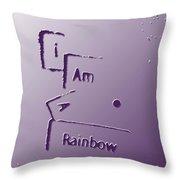I Am A Rainbow Throw Pillow