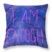 I Am Enough Throw Pillow by Jocelyn Friis