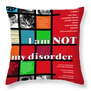 I Am Not My Disorder Throw Pillow