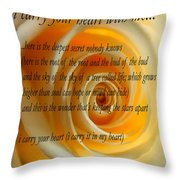 I Carry Your Heart With Me... Throw Pillow