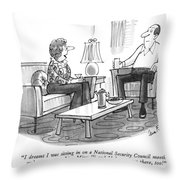 I Dreamt I Was Sitting In On A National Security Throw Pillow
