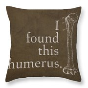 I Found This Humerus Humor Art Poster Throw Pillow by Design Turnpike