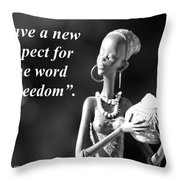I Have A New Respect Throw Pillow