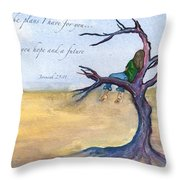 I Know The Plans I Have For You Throw Pillow