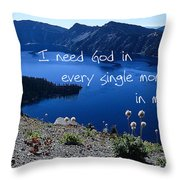 I Need God Throw Pillow