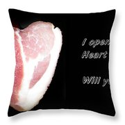 I Opened My Heart For You Throw Pillow