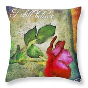 I Still Believe Throw Pillow