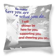 I Will Always Be Here Throw Pillow