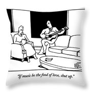 If Music Be The Food Of Love Throw Pillow