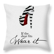 If The Shoe Fits Zebra Throw Pillow by My Inspiration