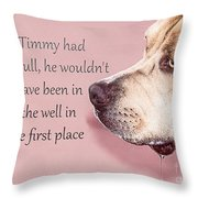 If Timmy Had A Pitbull Throw Pillow