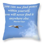 If You Can Find Peace Throw Pillow